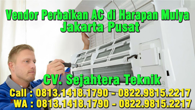Vendor Service AC di Harapan Mulya - Kebon Kosong - Jakarta Pusat