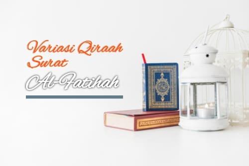 14 Variasi Bacaan Al-Qur'an dalam Surat Al-Fatihah