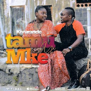 Download Mp3 Audio   Kivurande Jr - Tamu Ya Mke