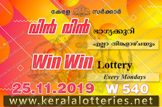 Kerala Lottery Results 25-11-2019 Win Win W-540 Lottery Result keralalotteries.net