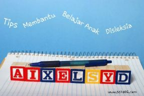 Tips belajar anak disleksia