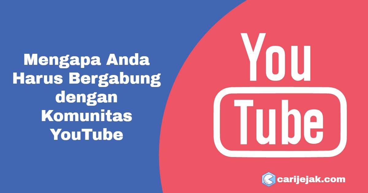 Mengapa Anda Harus Bergabung dengan Komunitas YouTube - carijejak.com
