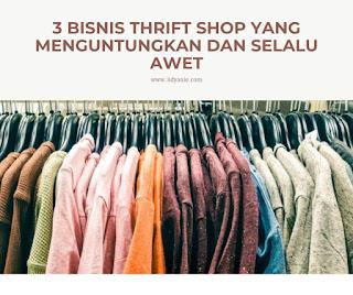 Bisnis thrift shop thrift store yang untung dan awet dijual