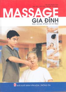 Massage gia đình - Bảo vệ sức khỏe và vẻ đẹp - Nhâm Trào