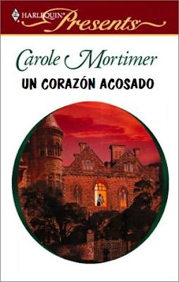 Carole Mortimer - Un corazón acosado