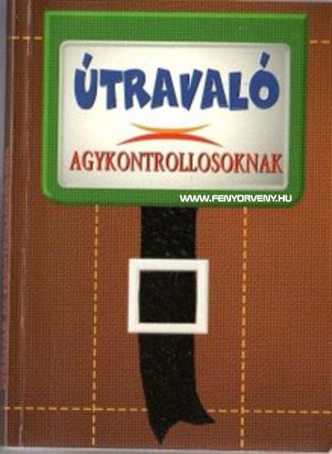 Dr. Domján László - Sólyom Ildikó: Útravaló agykontrollosoknak
