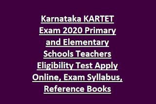 Karnataka KARTET Exam 2020 Primary and Elementary Schools Teachers Eligibility Test Apply Online, Exam Syllabus, Reference Books