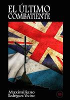 El último combatiente, de Maximiliano Rodríguez Vecino. Un empujón al mundo real