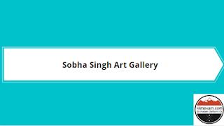 Sobha Singh Art Gallery