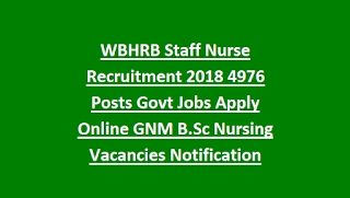 WBHRB Staff Nurse Recruitment 2018 4976 Posts Govt Jobs Apply Online GNM B.Sc Nursing Vacancies Notification