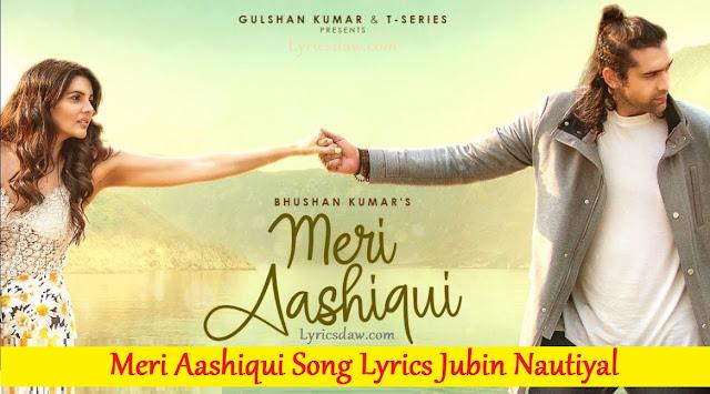 Meri Aashiqui Song Lyrics Jubin Nautiyal
