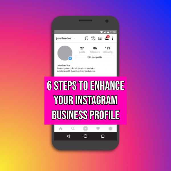 Enhance your Instagram Business Profile
