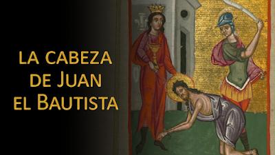 Evangelio según san Marcos (6, 14-29): La cabeza de Juan el Bautista