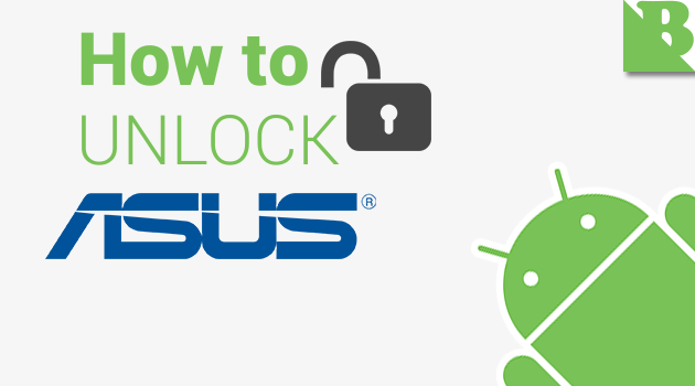 How to Unlock Bootloader Asus Android Devices Using Unlock Device Tool Apps