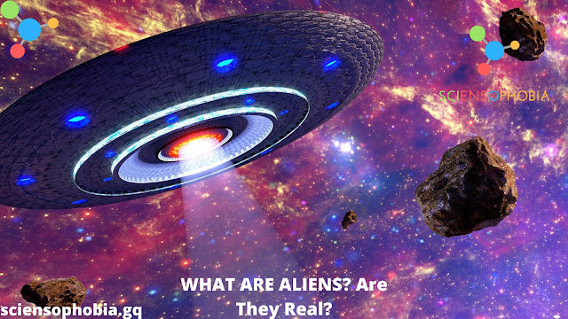 WHAT ARE ALIENS? - SCIENSOPHOBIA