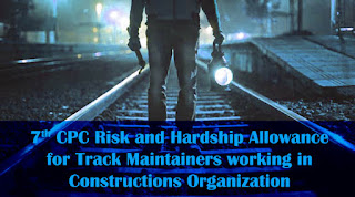 7th CPC Risk and Hardship Allowance for Track Maintainers