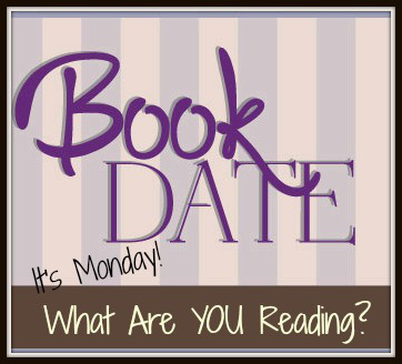 It's Monday!  What Are You Reading @ Book Date