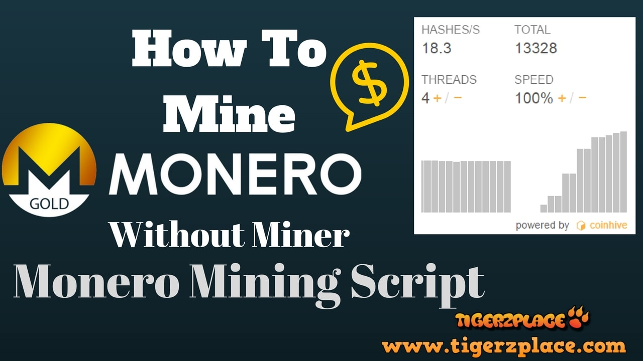 How to Mine Monero Without Miner - Monero Mining Script - Tigerzplace