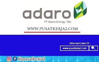Lowongan Kerja SLTA Sederajat Adaro Group Januari 2021