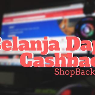 Belanja Dapat Cashback? ShopBack-in Aja!