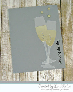 Sip, Sip Hooray card-designed by Lori Tecler/Inking Aloud-stamps and dies from My Favorite Things