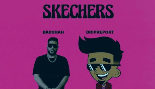 Skechers Lyrics - DripReport  Feat. Badshah