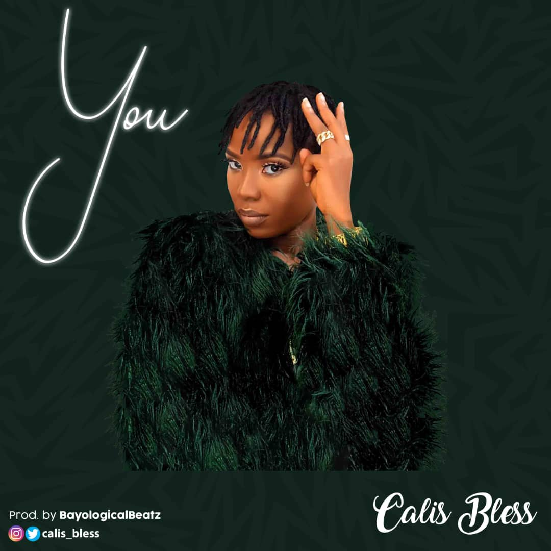 [Music] Calis Bless - You (prod.Bayological beatz)