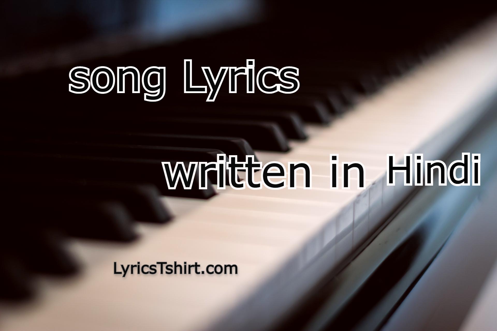 Song Lyrics Written in Hindi