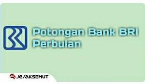 Potongan Bank BRI perbulan dan Biaya Administrasi
