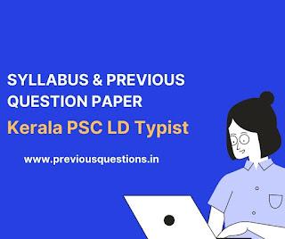 Kerala PSC LD Typist ( Lower Division Typist ) Previous Question Paper | Kerala PSC LD Typist Syllabus