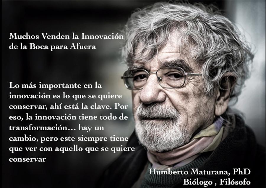 """Maturana aclara """"Lo más importante en la innovación es lo que se quiere conservar, ahí está la clave. Por eso, la innovación tiene todo de transformación… hay un cambio, pero este siempre tiene que ver con aquello que se quiere conservar"""""""