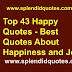 43 Happy Quotes - Best Quotes About Happiness and Joy