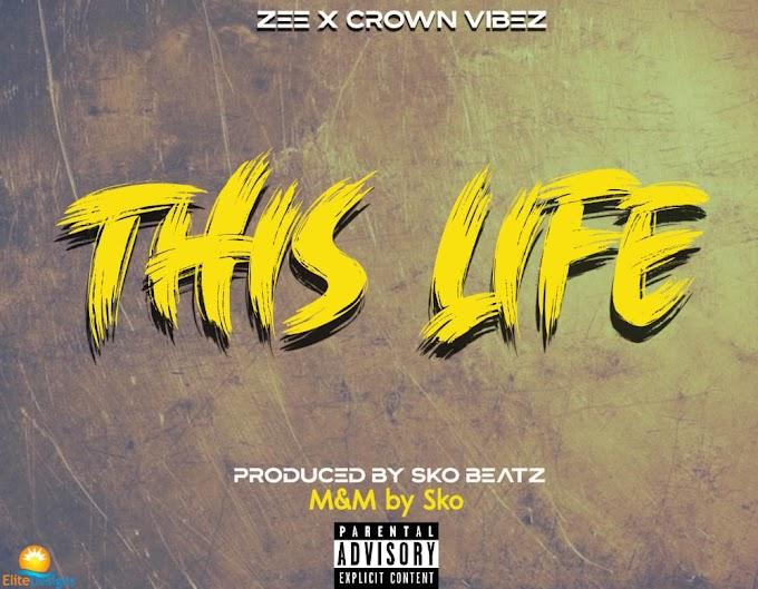 [Music] Teslim Zee ft Crown Vibez - This Life (prod. Sko Beatz)