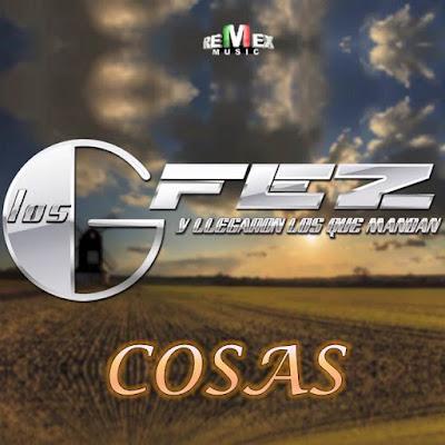 Los Gfez – Cosas (Single)