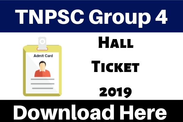 TNPSC Group 4 Hall Ticket 2019 - Download TNPSC Group 4 Call Latter