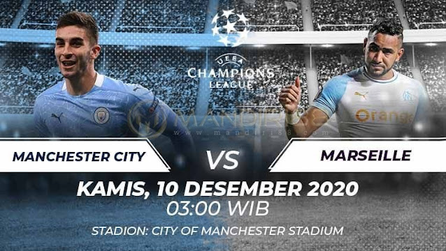 Prediksi Manchester City Vs Marseille, Kamis 10 Desember 2020 Pukul 03.00 WIB