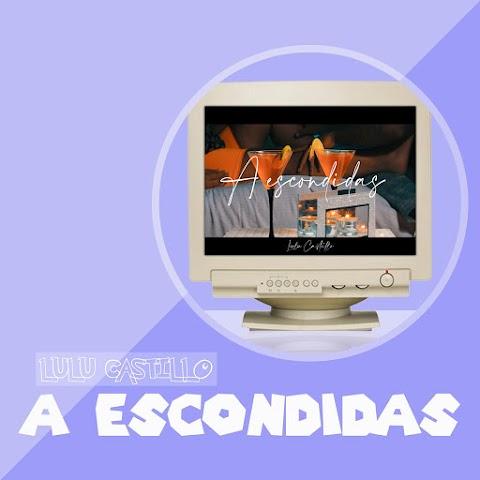 ESTRENO MUNDIAL SOLO AQUÍ ➤ Lulu Castillo - A Escondidas