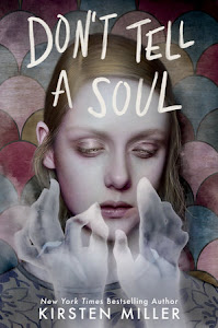 Don't Tell a Soul by Kirsten Miller
