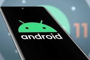Kelebihan Serta Fitur Android 11 Yang Canggih