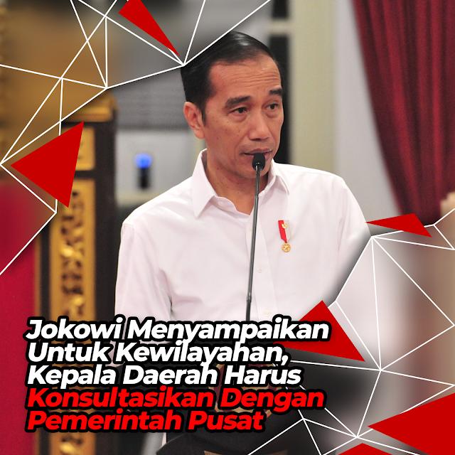 Kepala Daerah Harus Konsultasikan Dengan Pemerintah Pusat
