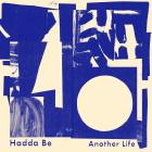 Hadda Be: Another Life
