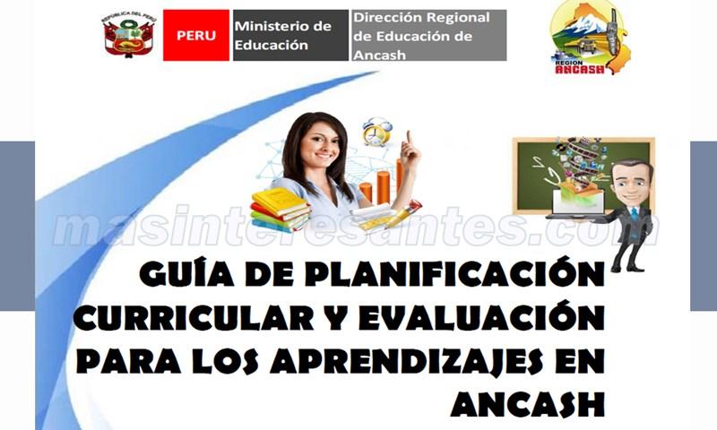 Guía de Planificación Curricular y Evaluación de Aprendizajes en Ancash