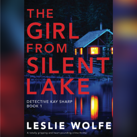 The Girl from Silent Lake by Leslie Wolfe #Review #BooksOnTour #NetGalley #CrimeThriller #NewSeries #TheGirlFromSilentLake #LeslieWolfe @Bookouture