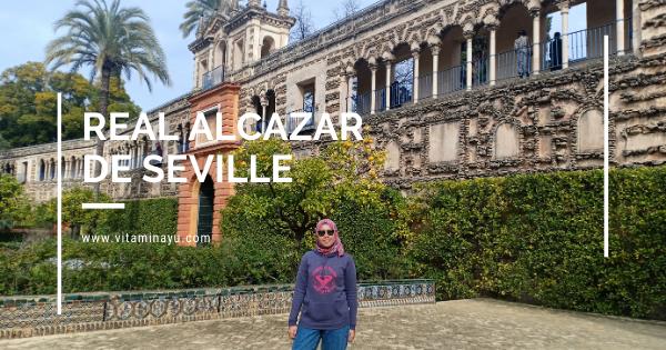 Travelog Seville, Spain : Real Alcazar de Seville