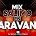 SALIMO EN CARAVANA VS SE ACABO LA CUARENTENA MIX DJ SERGIO ALTAMIRANDA
