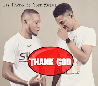 [MUSIC] Las Phyno ft YoungSways - Thank God