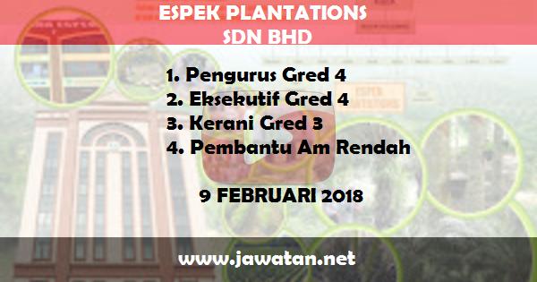 Jawatan Kosong di ESPEK Plantations Sdn Bhd