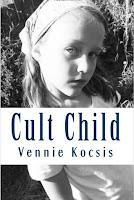http://www.amazon.com/Cult-Child-Vennie-Kocsis/dp/0692235647/ref=sr_1_1?ie=UTF8&qid=1436811045&sr=8-1&keywords=cult+child
