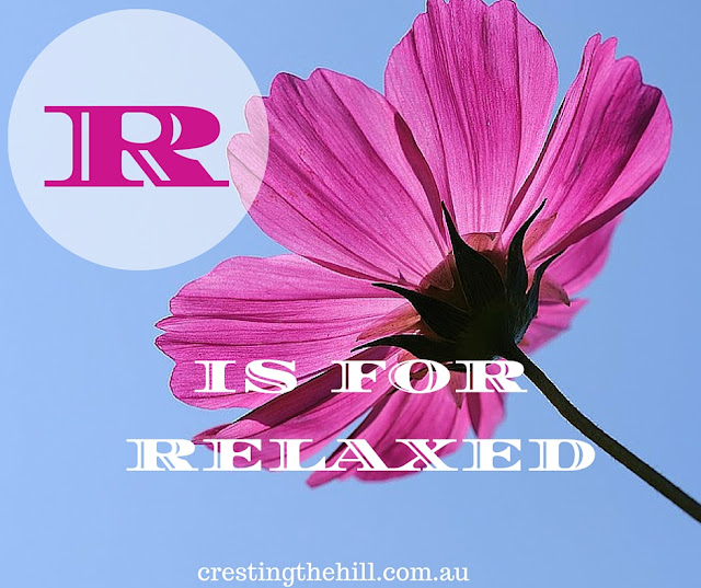 The A-Z of Positive Personality Traits - R is for Relaxed - www.crestingthehill.com.au