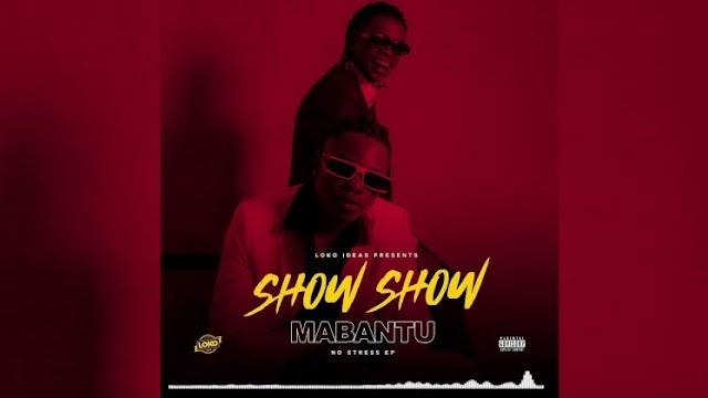 AUDIO   MABANTU FT MARIOO – SHOW SHOW   DOWNLOAD MP3